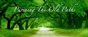 Seeking the Old Paths